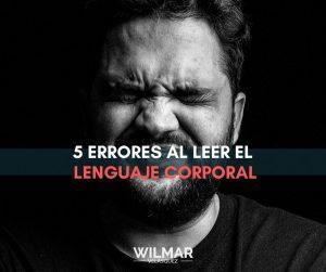 5 Errores Que No Deberías Cometer Al Leer El Lenguaje Corporal