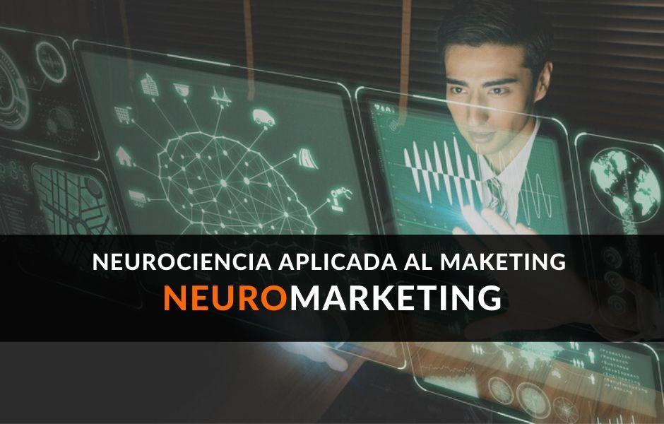 Neuromarketing: La neurociencia aplicada al marketing