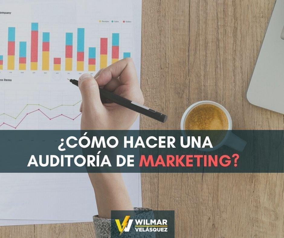🟢 Cómo hacer una auditoría de Marketing – Digital y tradicional