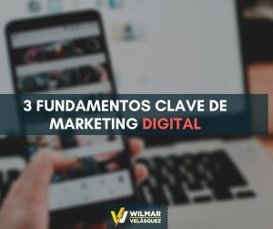 3 Fundamentos de marketing digital claves para tu estrategia 🎯
